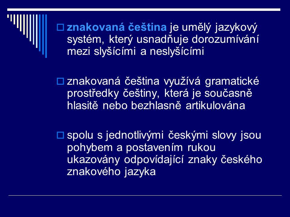 znakovaná čeština je umělý jazykový systém, který usnadňuje dorozumívání mezi slyšícími a neslyšícími