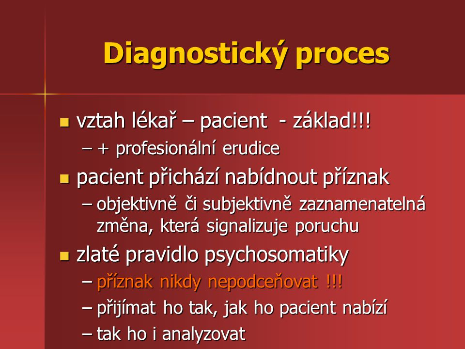 Diagnostický proces vztah lékař – pacient - základ!!!