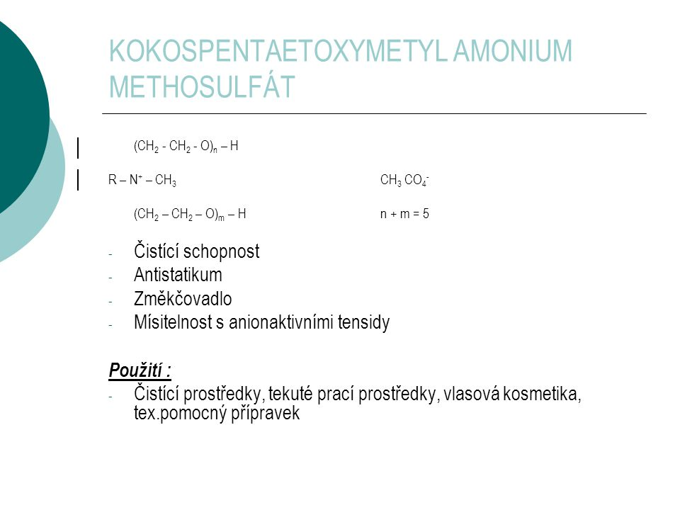 KOKOSPENTAETOXYMETYL AMONIUM METHOSULFÁT