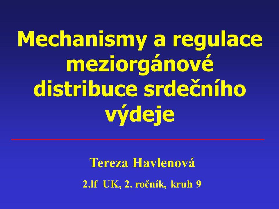Mechanismy a regulace meziorgánové distribuce srdečního výdeje