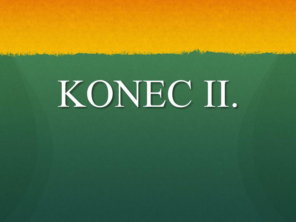 KONEC II.