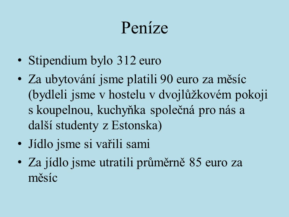 Peníze Stipendium bylo 312 euro