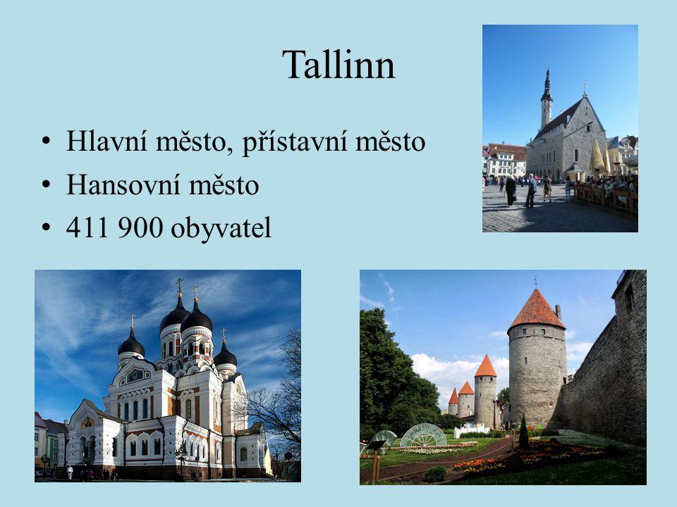 Tallinn Hlavní město, přístavní město Hansovní město 411 900 obyvatel