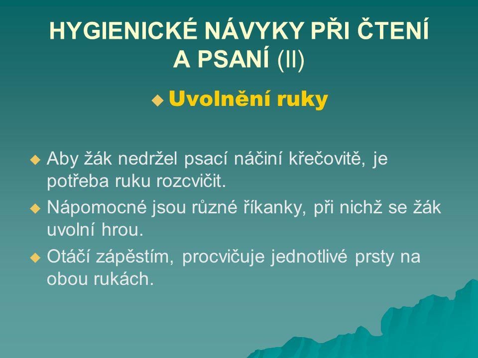 HYGIENICKÉ NÁVYKY PŘI ČTENÍ A PSANÍ (II)