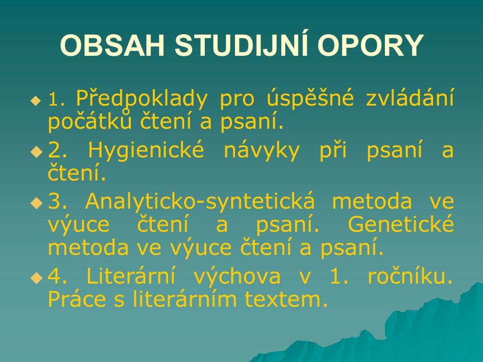 OBSAH STUDIJNÍ OPORY 2. Hygienické návyky při psaní a čtení.