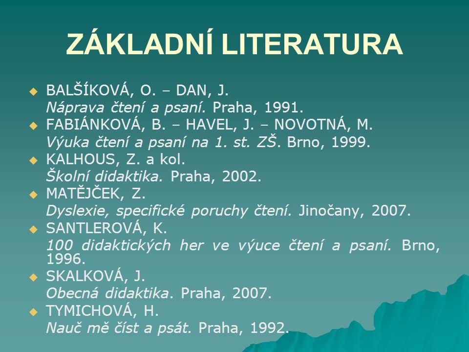 ZÁKLADNÍ LITERATURA BALŠÍKOVÁ, O. – DAN, J.
