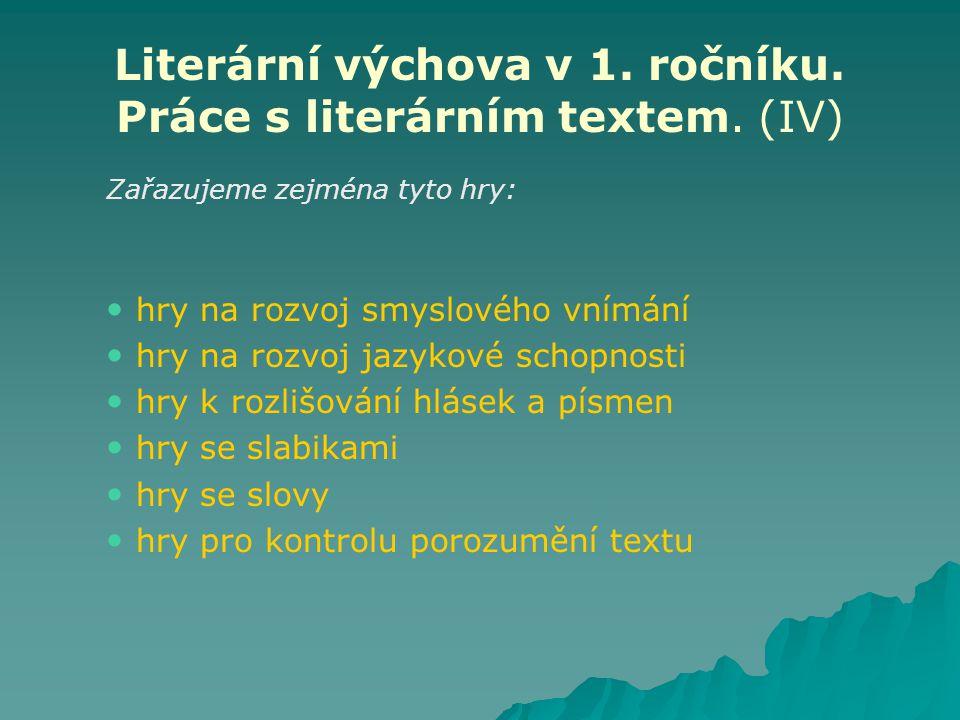 Literární výchova v 1. ročníku. Práce s literárním textem. (IV)