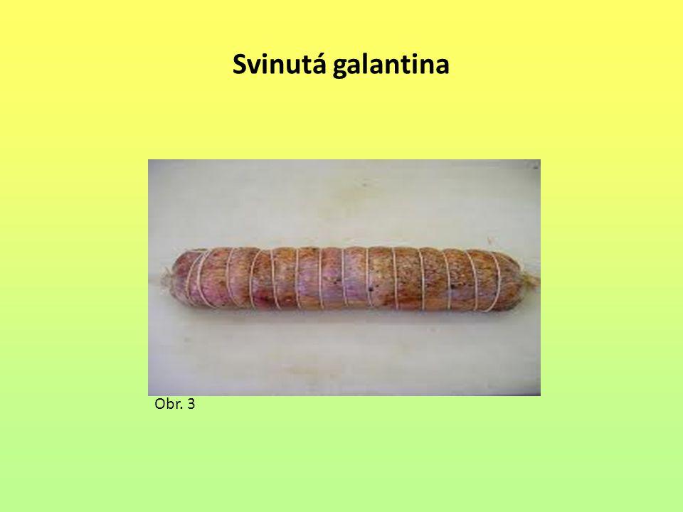 Svinutá galantina Obr. 3