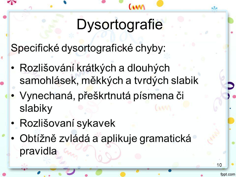 Dysortografie Specifické dysortografické chyby: