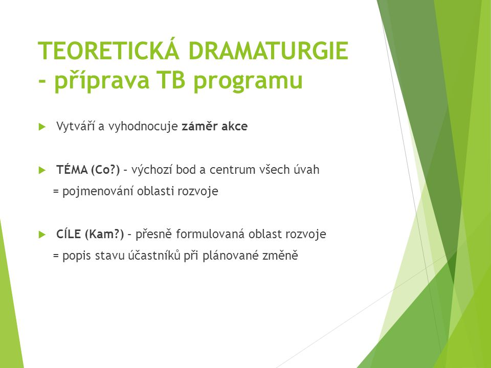 TEORETICKÁ DRAMATURGIE - příprava TB programu