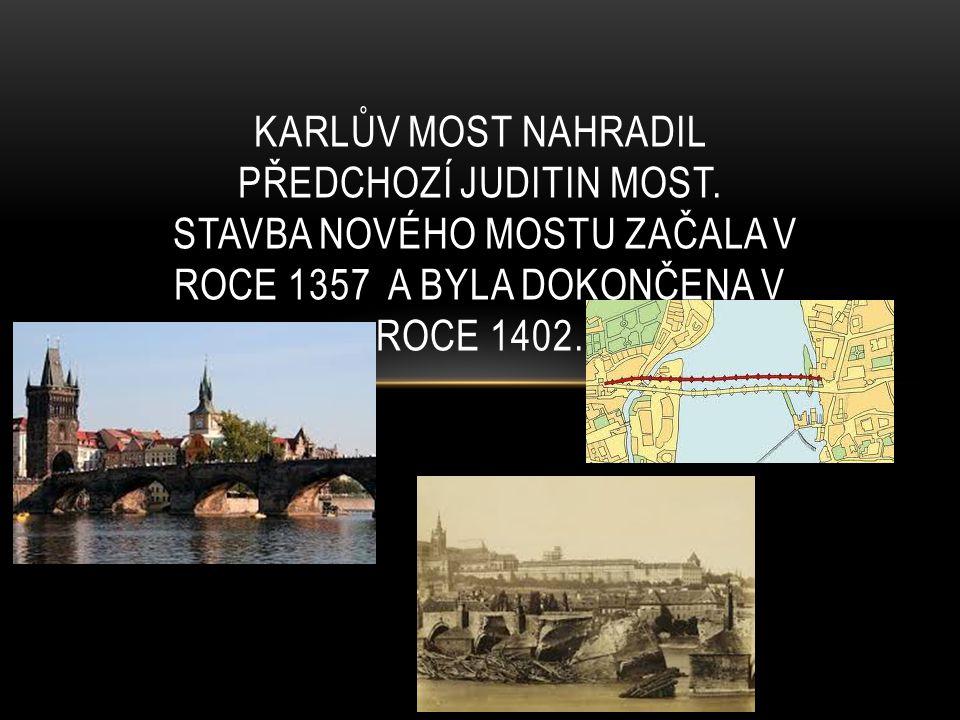 Karlův most nahradil předchozí Juditin most