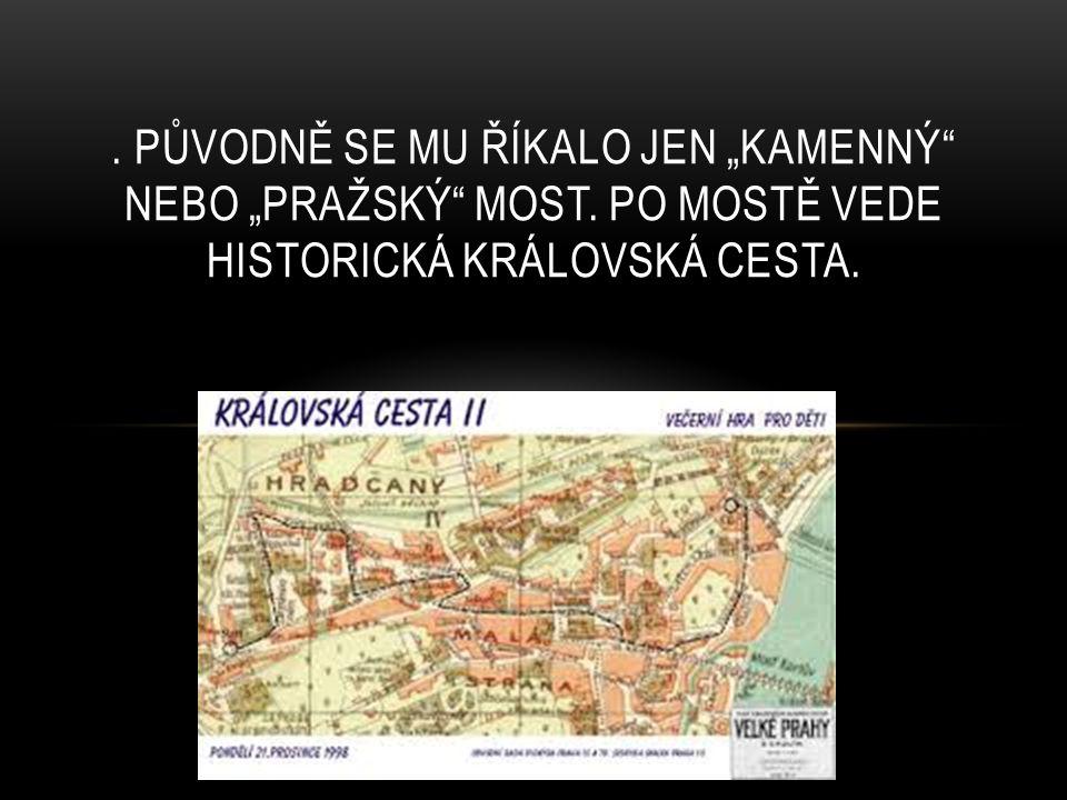 """Původně se mu říkalo jen """"kamenný nebo """"pražský most"""