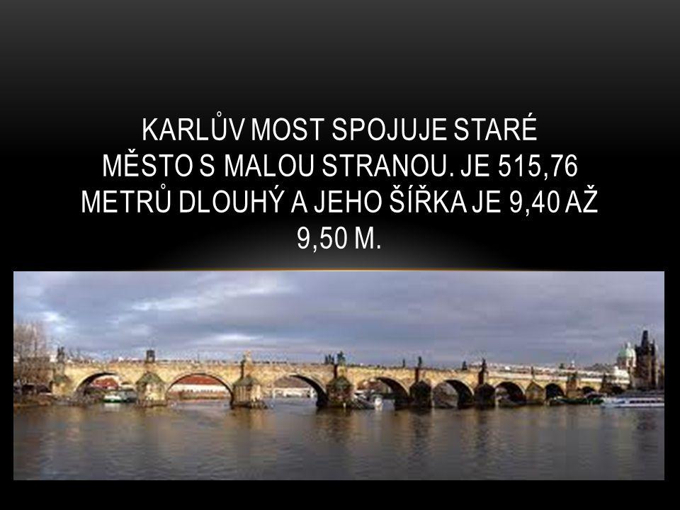 Karlův most spojuje Staré Město s Malou Stranou