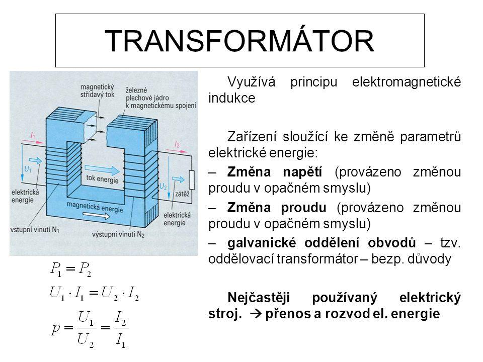 TRANSFORMÁTOR Využívá principu elektromagnetické indukce