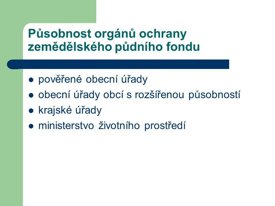 Působnost orgánů ochrany zemědělského půdního fondu