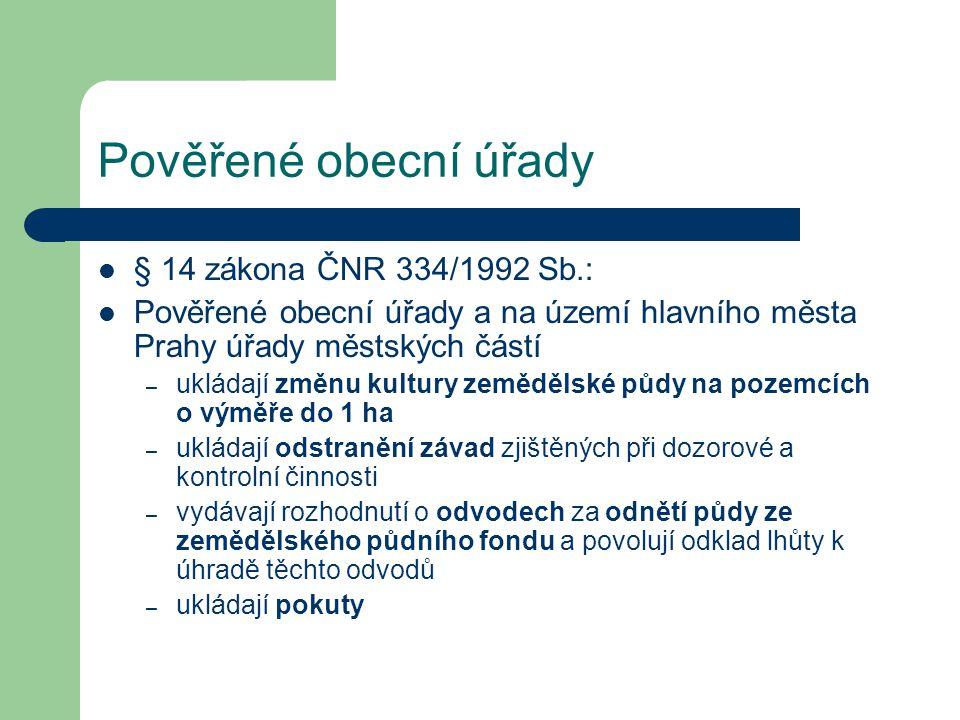 Pověřené obecní úřady § 14 zákona ČNR 334/1992 Sb.: