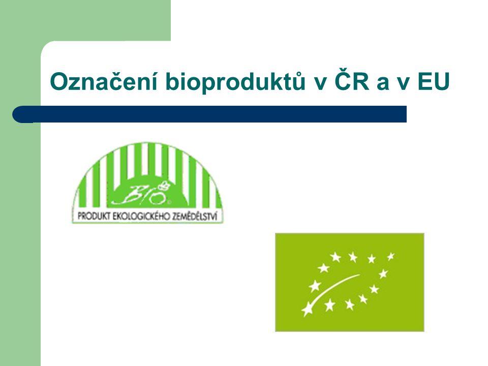 Označení bioproduktů v ČR a v EU