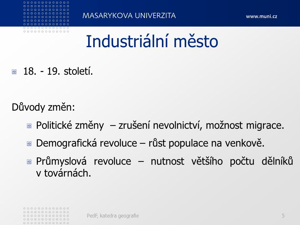 Industriální město 18. - 19. století. Důvody změn: