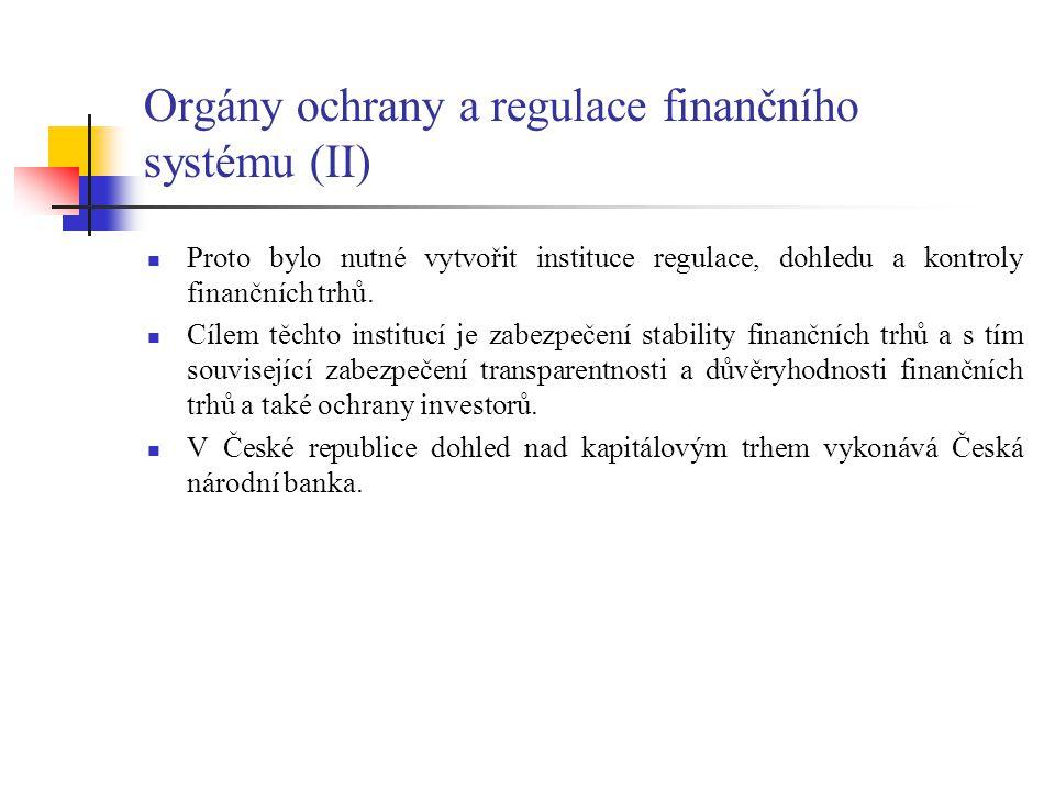 Orgány ochrany a regulace finančního systému (II)