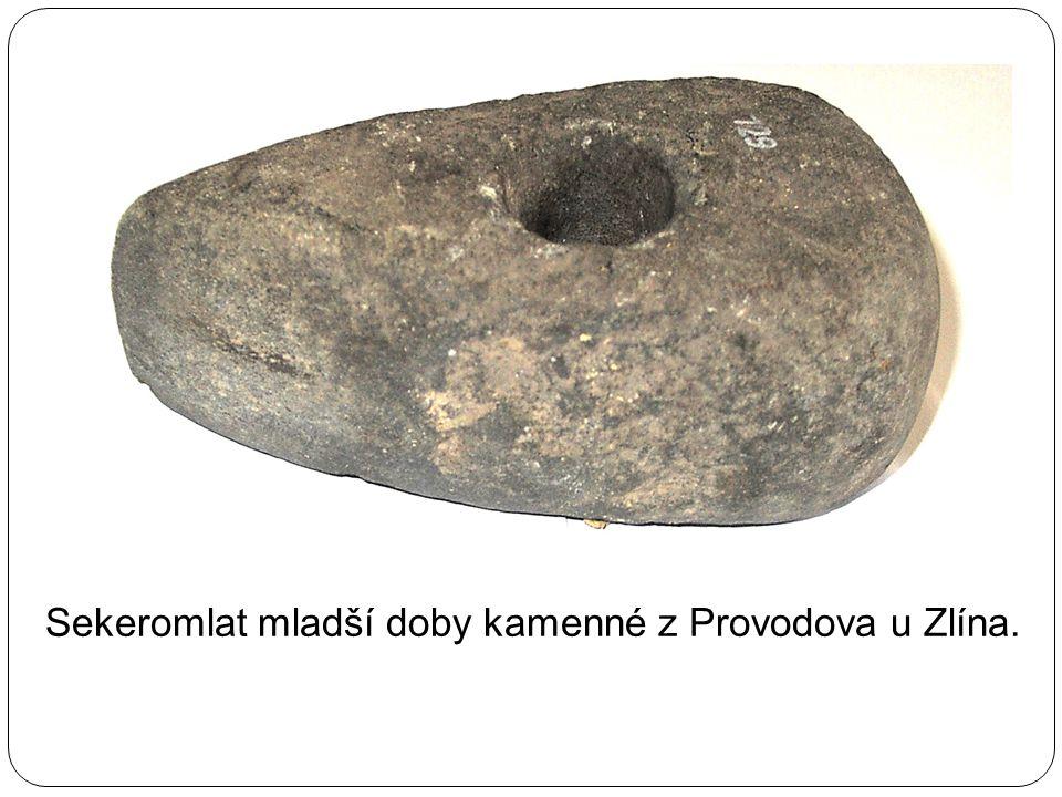 Sekeromlat mladší doby kamenné z Provodova u Zlína.