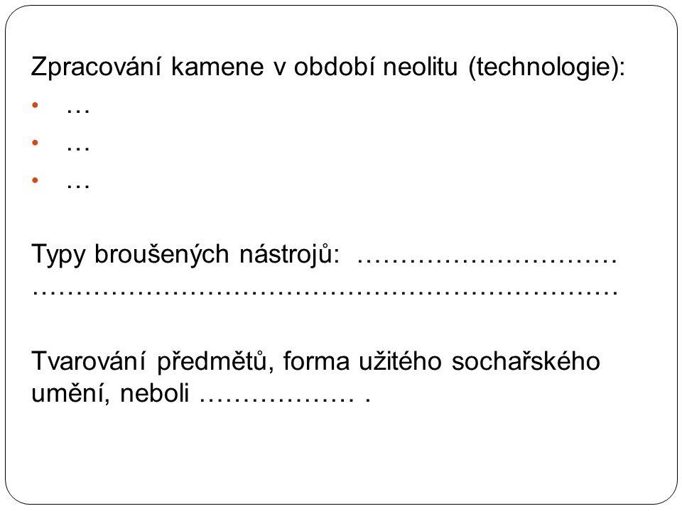 Zpracování kamene v období neolitu (technologie):