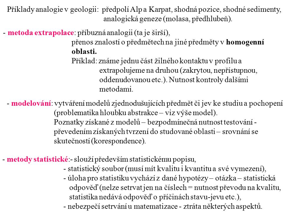 Příklady analogie v geologii: předpolí Alp a Karpat, shodná pozice, shodné sedimenty,