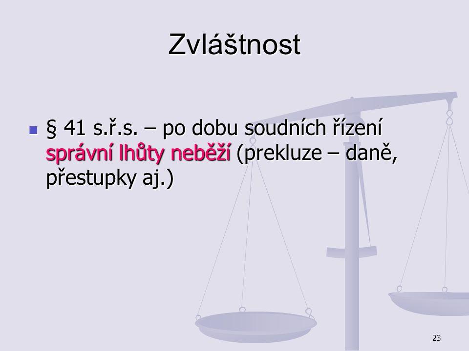 Zvláštnost § 41 s.ř.s.