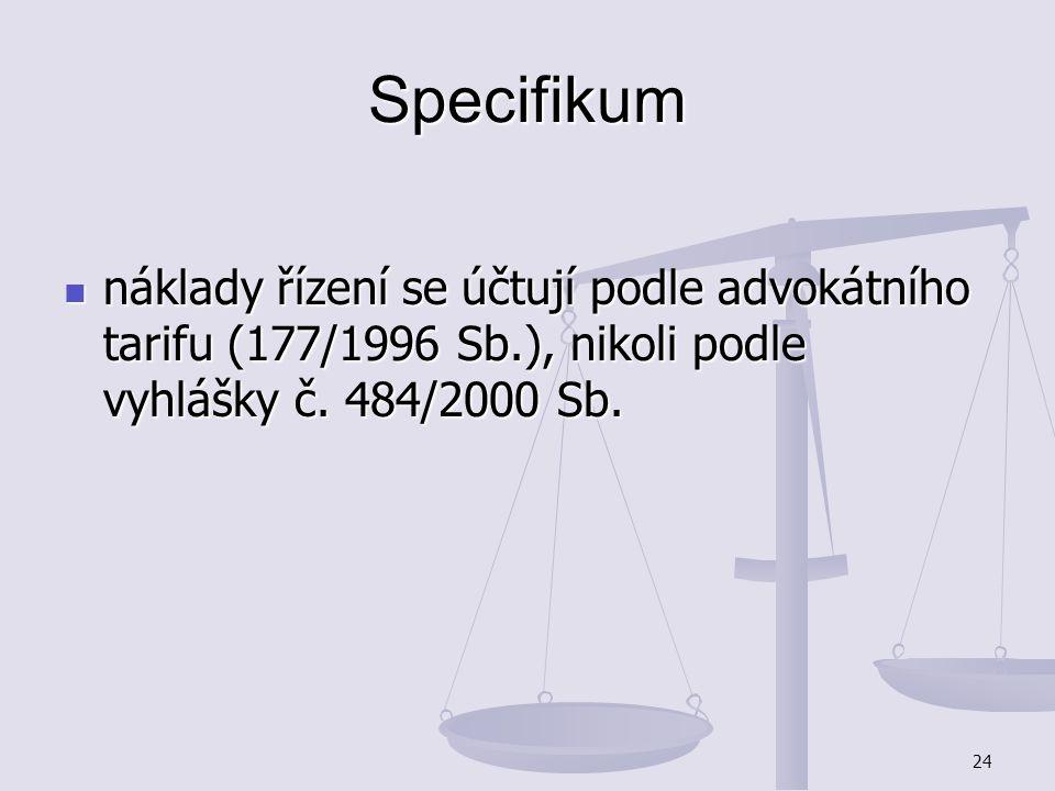 Specifikum náklady řízení se účtují podle advokátního tarifu (177/1996 Sb.), nikoli podle vyhlášky č.