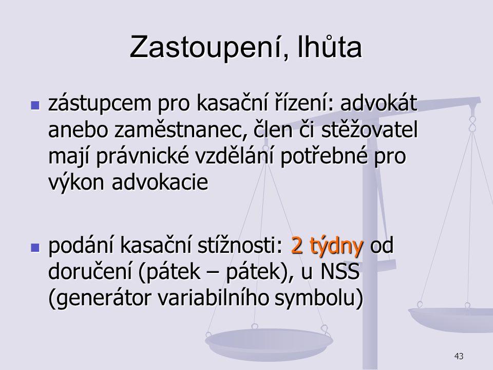 Zastoupení, lhůta zástupcem pro kasační řízení: advokát anebo zaměstnanec, člen či stěžovatel mají právnické vzdělání potřebné pro výkon advokacie.