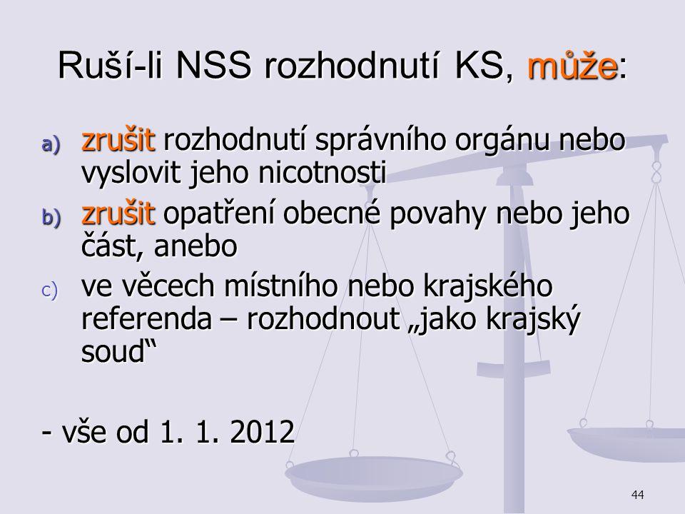 Ruší-li NSS rozhodnutí KS, může: