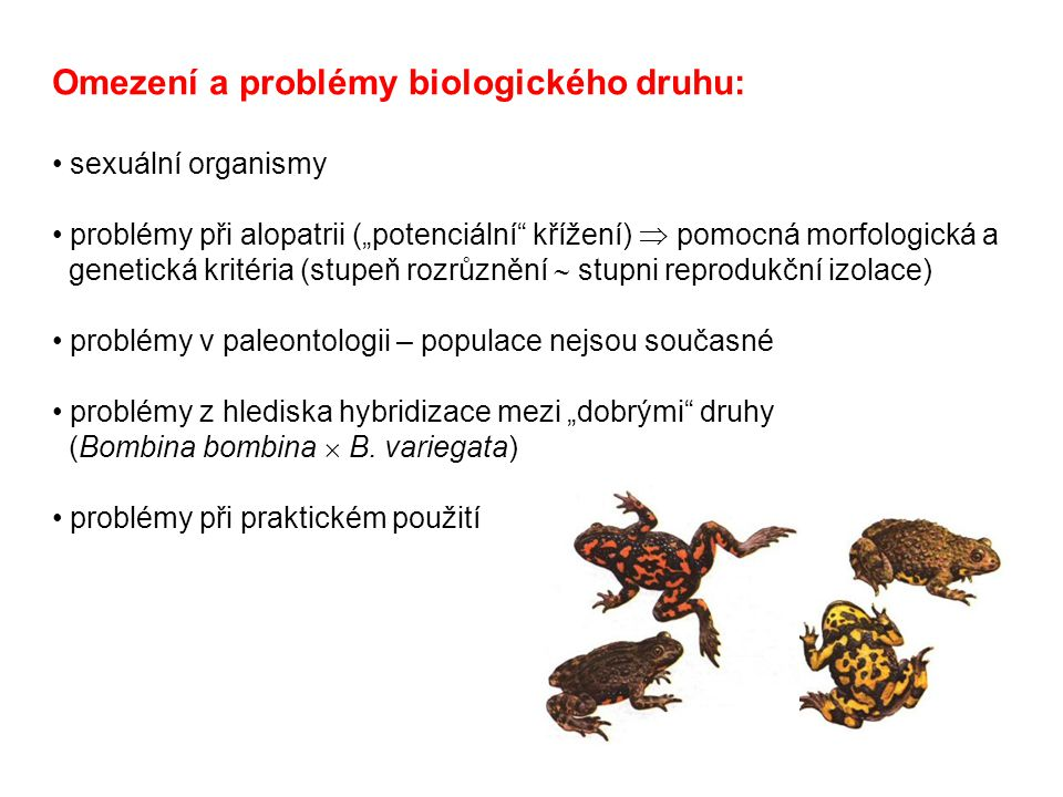 Omezení a problémy biologického druhu: