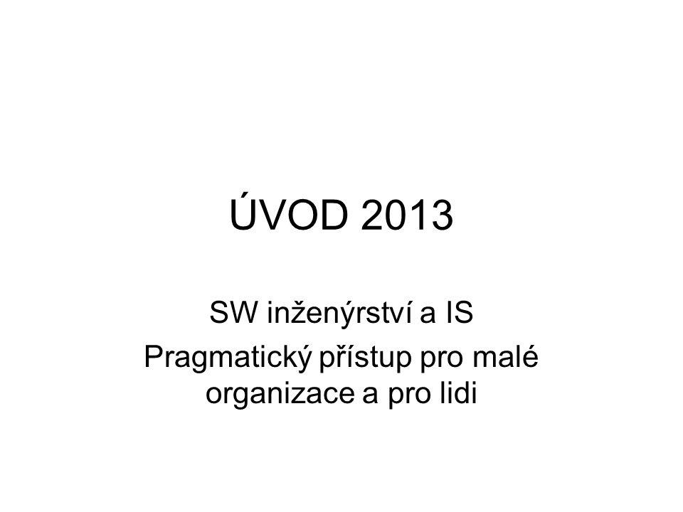 SW inženýrství a IS Pragmatický přístup pro malé organizace a pro lidi