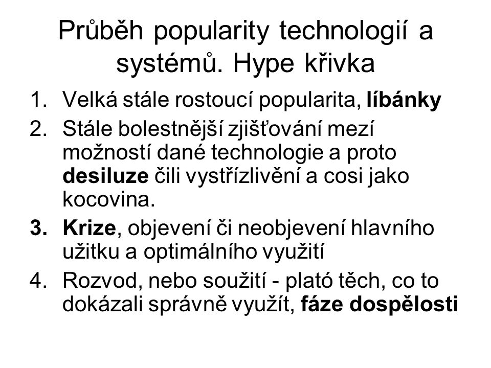 Průběh popularity technologií a systémů. Hype křivka