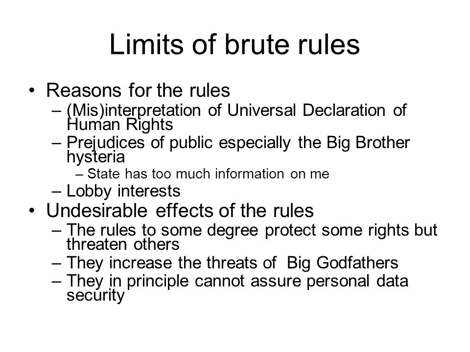 Limits of brute rules Reasons for the rules