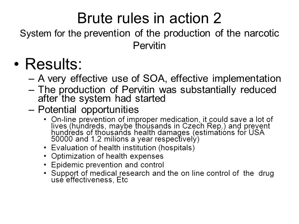 Brute rules in action 2 System for the prevention of the production of the narcotic Pervitin
