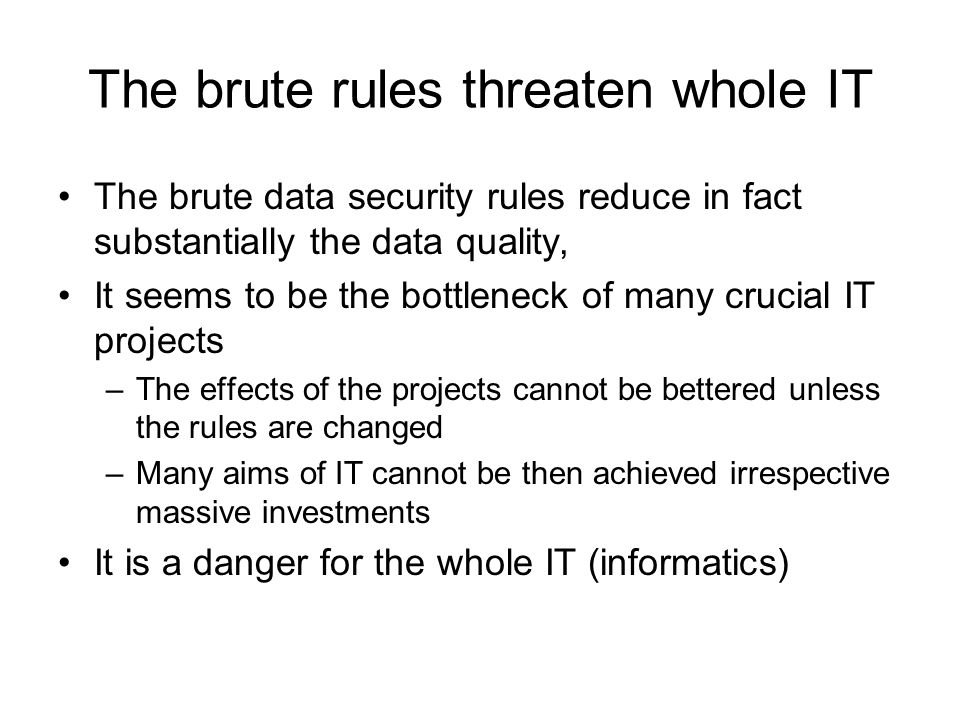 The brute rules threaten whole IT