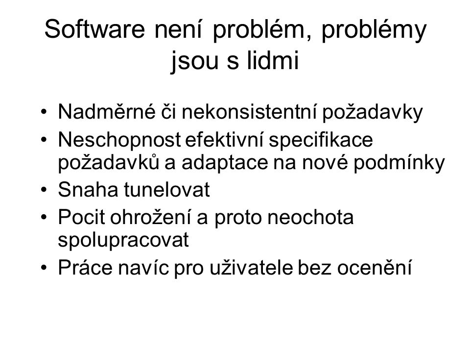Software není problém, problémy jsou s lidmi