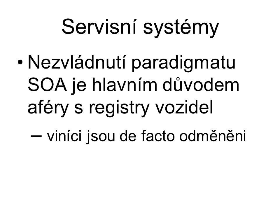 Servisní systémy viníci jsou de facto odměněni