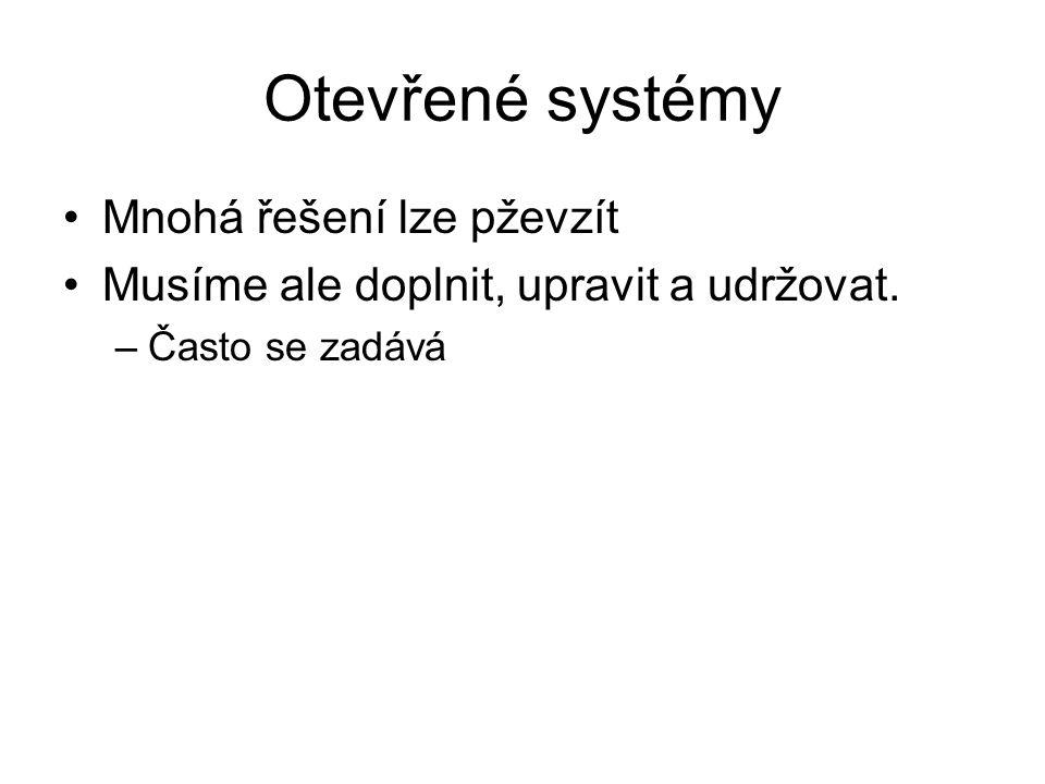 Otevřené systémy Mnohá řešení lze pževzít