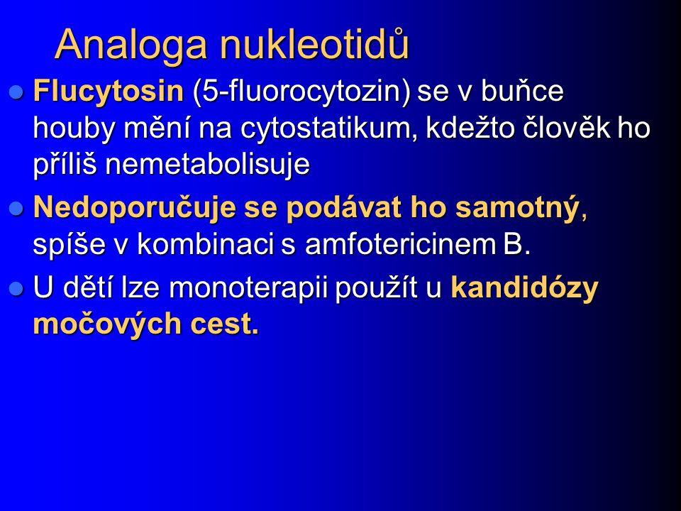 Analoga nukleotidů Flucytosin (5-fluorocytozin) se v buňce houby mění na cytostatikum, kdežto člověk ho příliš nemetabolisuje.