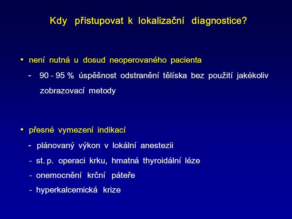 Kdy přistupovat k lokalizační diagnostice