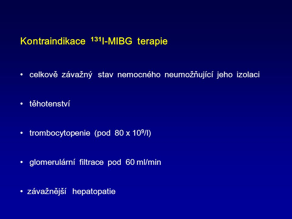 Kontraindikace 131I-MIBG terapie