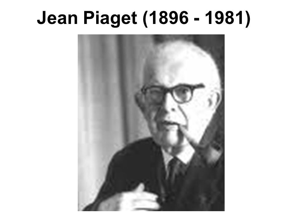 Jean Piaget (1896 - 1981)