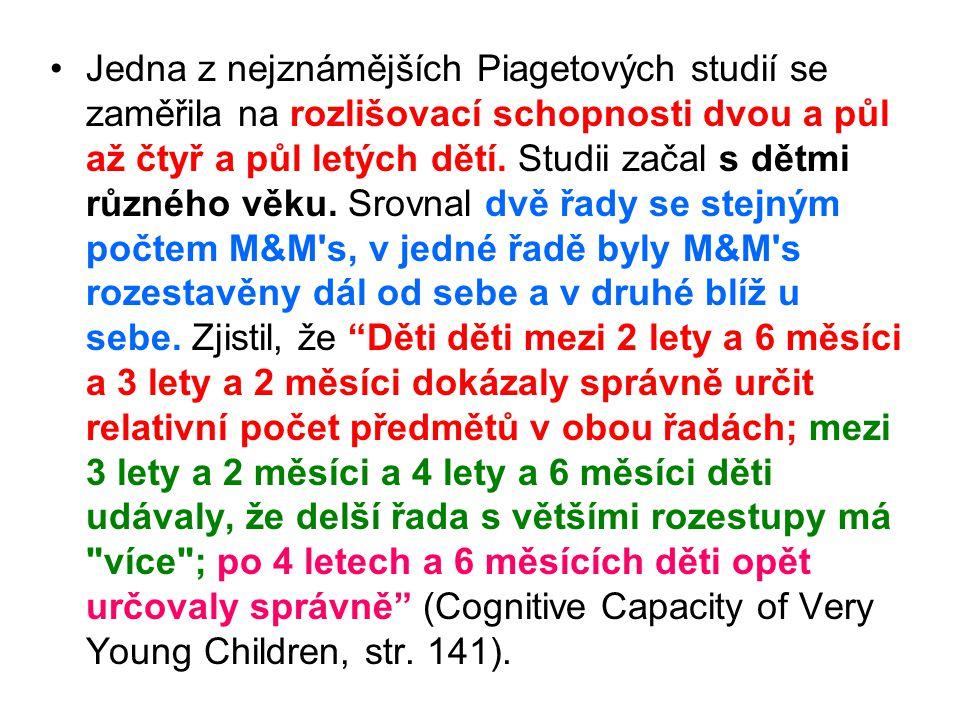 Jedna z nejznámějších Piagetových studií se zaměřila na rozlišovací schopnosti dvou a půl až čtyř a půl letých dětí.