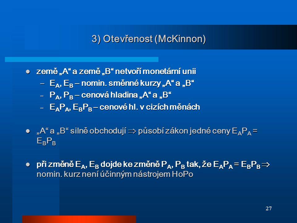 3) Otevřenost (McKinnon)