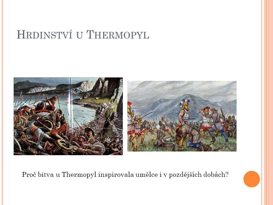 Hrdinství u Thermopyl Proč bitva u Thermopyl inspirovala umělce i v pozdějších dobách