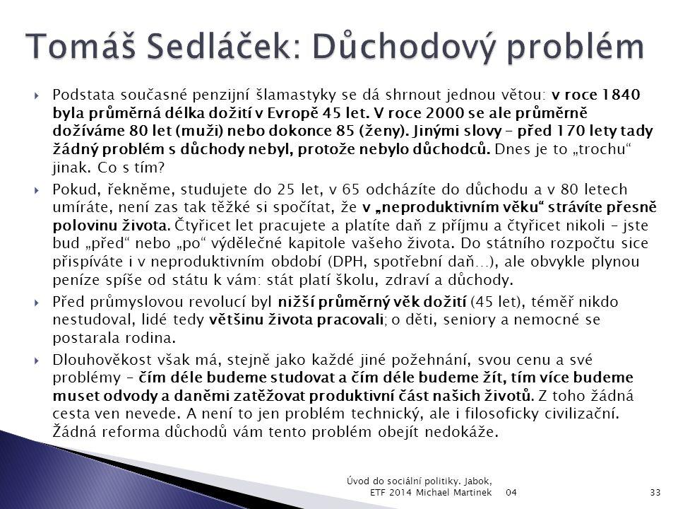 Tomáš Sedláček: Důchodový problém