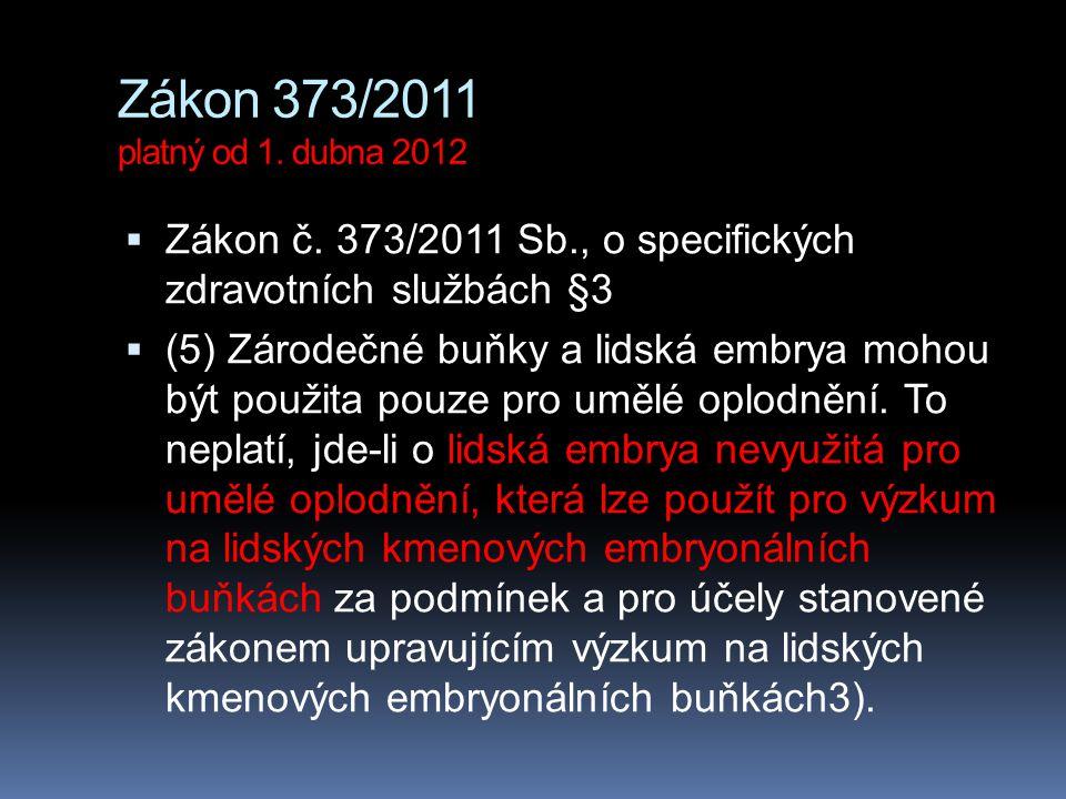 Zákon 373/2011 platný od 1. dubna 2012 Zákon č. 373/2011 Sb., o specifických zdravotních službách §3.
