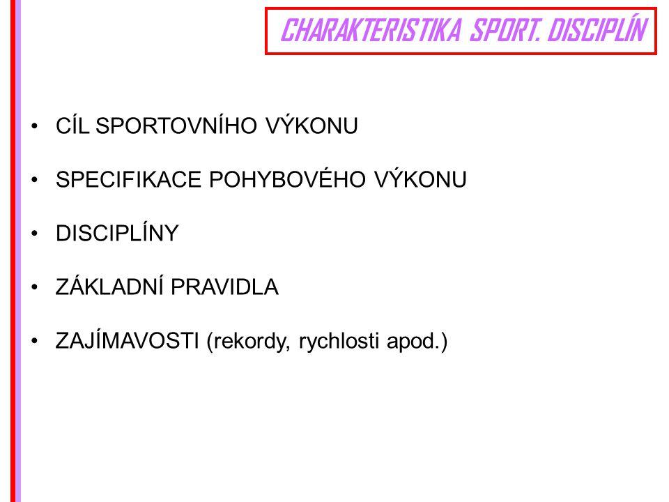 CHARAKTERISTIKA SPORT. DISCIPLÍN