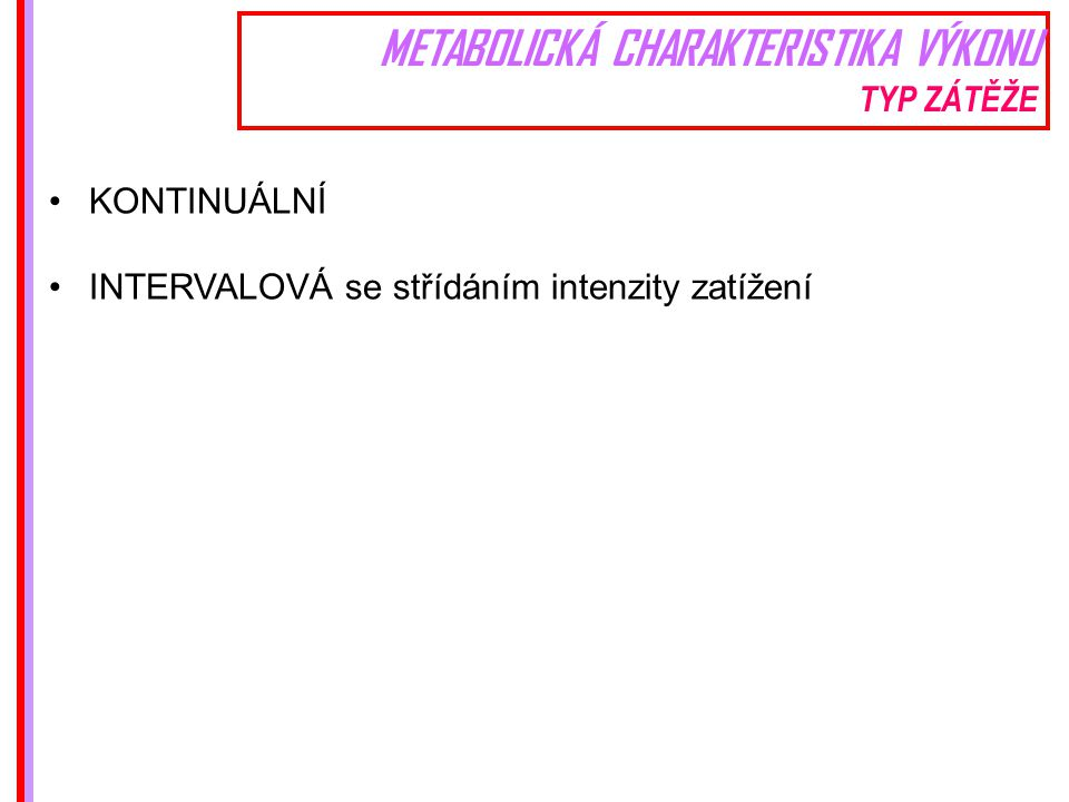 METABOLICKÁ CHARAKTERISTIKA VÝKONU